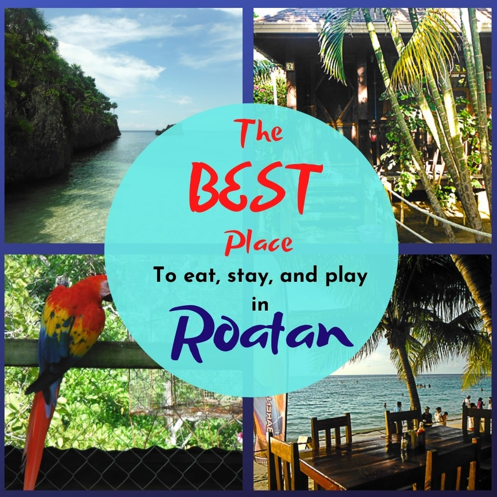 Best Place To Stay And Eat In Roatan