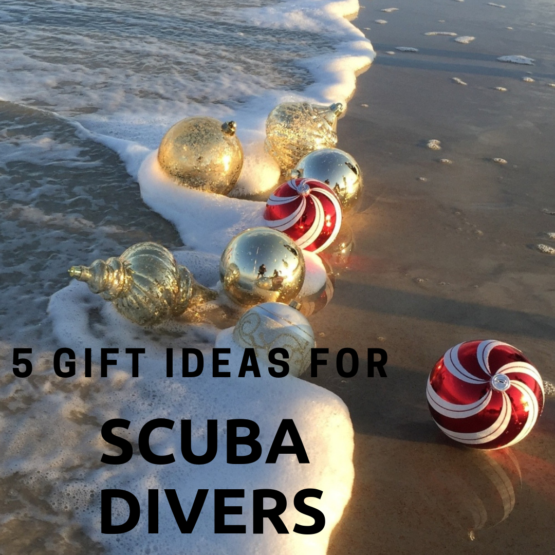 5 Gifts For The SCUBA Diver