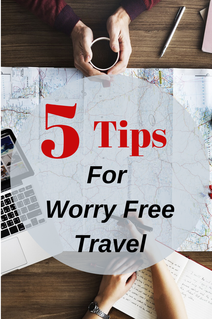 5 Tips To Be Worry Free While Traveling